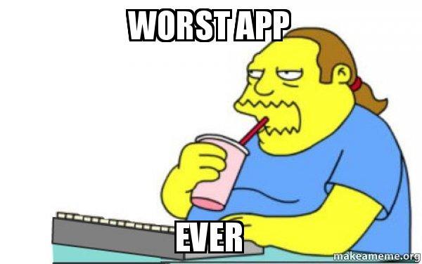 worst-app-ever